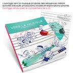 Mise en situation du guide pédagogique Vers la Musique et de son complément de 6 CD.