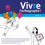 Zoom sur la couverture du livre pédagogique Viv(r)e l'Orthographe publié par ACCÈS Éditions et explication sur son contenu.