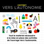 Zoom sur les illustrations du Coffret Vers l'Autonomie et explication sur sa complémentarité avec l'ouvrage Vers l'autonomie.
