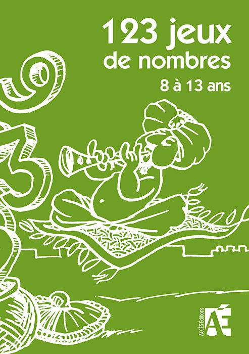 Couverture de l'ouvrage pédagogique 123 Jeux de nombres 8 à 13 ans illustrée par un personnage qui charme des chiffres.