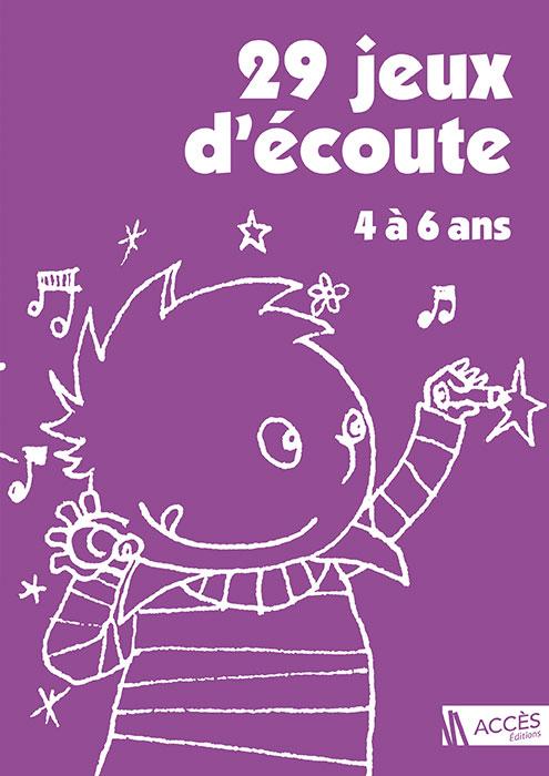 Un enfant écoute puis gribouille des dessins autour de lui sur la couverture du livre pédagogique 29 Jeux d'Écoute 4 à 6 ans.
