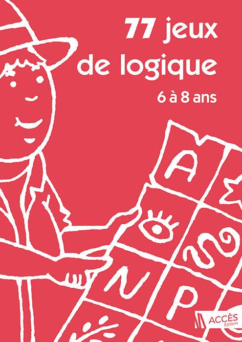 Couverture de l'ouvrage pédagogique 77 Jeux de logique 6 à 8 ans illustrée par un personnage se guidant avec une carte cryptée.