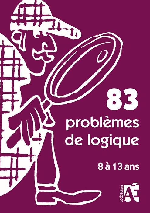 Couverture de l'ouvrage pédagogique 83 problèmes de logique illustrée par Sherlock Holmes tenant une loupe dans sa main.