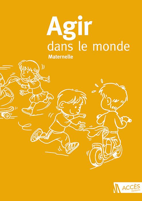 Couverture de l'ouvrage pédagogique Agir dans le monde illustré par des enfants qui jouent au chat et à la souris.
