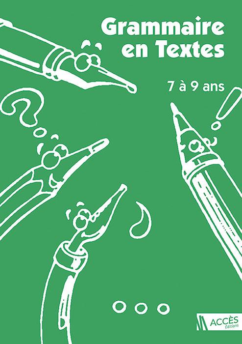 Couverture du livre pédagogique Grammaire en Textes 7 à 9 ans d'ACCÈS Éditions illustrée par des stylos et crayons vivants.