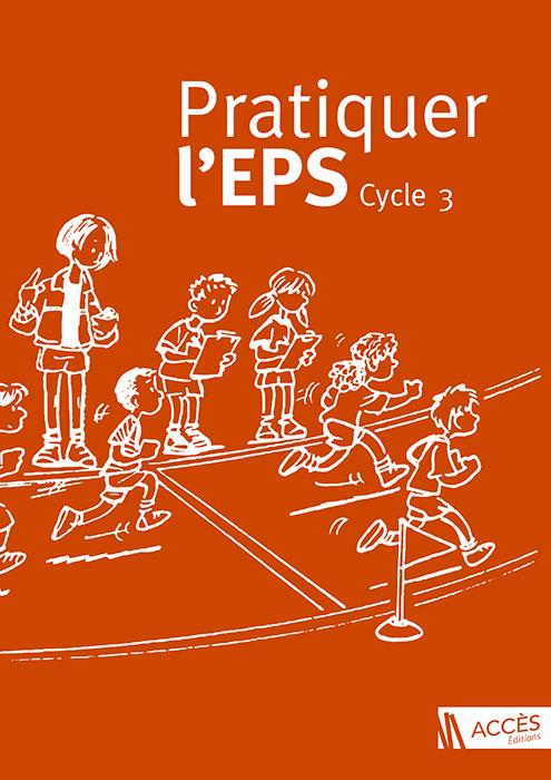 Couverture de l'ouvrage pédagogique Pratiquer l'EPS Cycle 3 illustrée par des enfants qui courent sur un terrain d'athlétisme.
