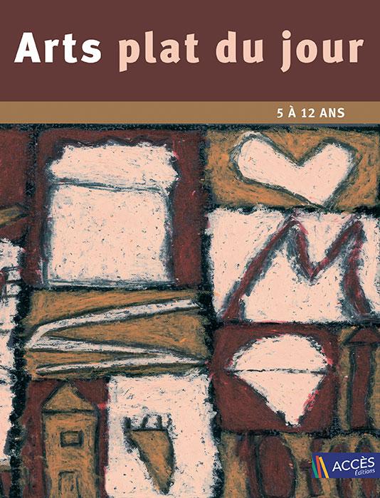 Couverture de l'ouvrage pédagogique Arts plat du jour publié par ACCÈS Éditions illustrée par une peinture abstraite.