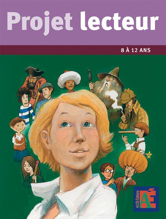 Couverture du livre pédagogique Projet Lecteur où on retrouve une jeune fille entourée de personnages connus de la littérature.