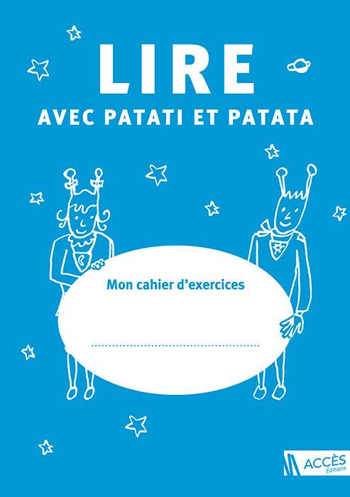 Couverture du cahier Lire avec Patati et Patata Mon Cahier d'exercices illustrée par deux extra-terrestres.