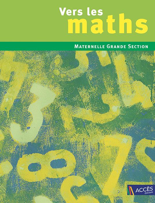 Chiffres peints vert sur la couverture de l'ouvrage pédagogique Vers les Maths maternelle grande section d'ACCÈS Éditions.