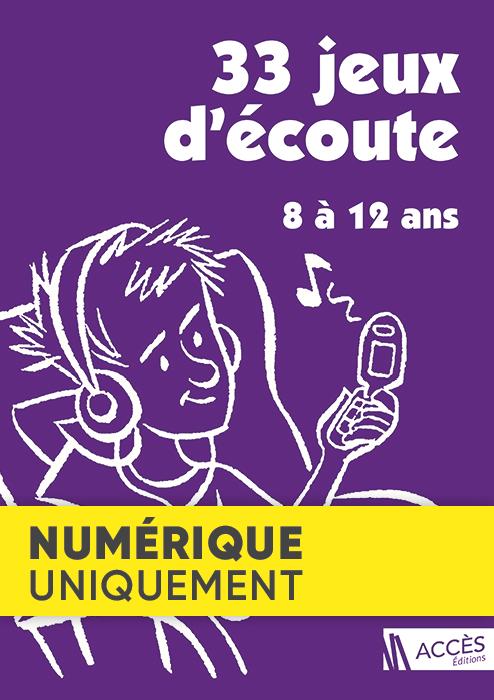 Couverture du livre pédagogique 33 Jeux d'écoute d'ACCÈS Éditions illustrée par un adolescent qui écoute de la musique.