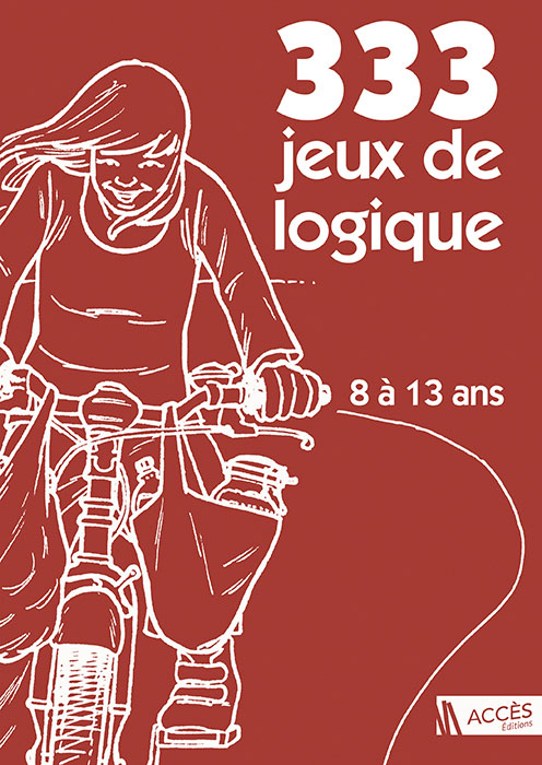Couverture de l'ouvrage pédagogique 333 Jeux de logique publié par ACCÈS Éditions illustrée par une jeune fille faisant du vélo.
