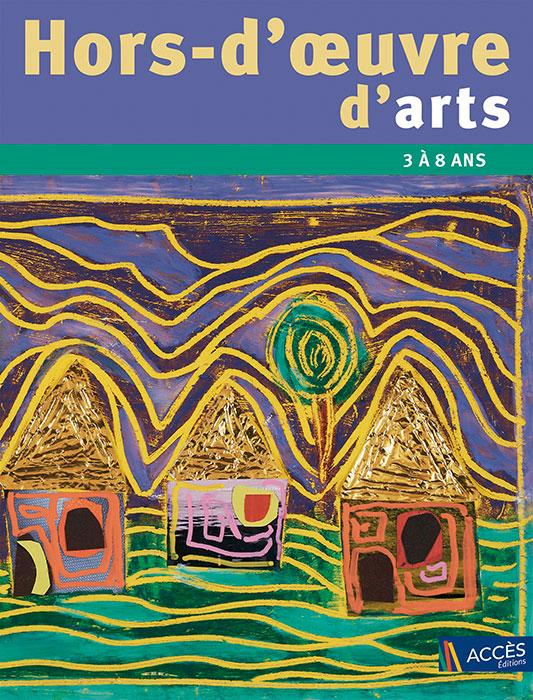 Couverture de l'ouvrage pédagogique Hors-d'œuvre d'arts illustrée par des maisons peintes avec des toit en papier doré.