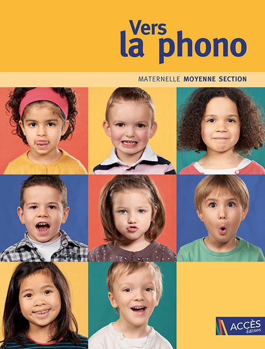 Couverture de l'ouvrage pédagogique Vers la phono moyenne section publié par Accès Éditions sur laquelle des enfants miment des sons.