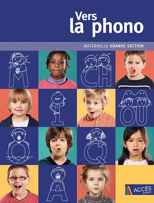Couverture du livre pédagogique Vers la phono grande section publié par Accès Éditions sur laquelle des enfants et des lettres miment des sons.