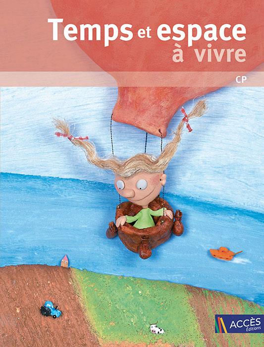 Couverture de l'ouvrage pédagogique Temps et Espace à vivre CP illustrée par une petite fille dans une montgolfière.