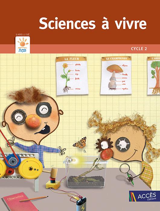 Couverture de l'ouvrage pédagogique Sciences à vivre cycle 2 sur laquelle deux enfants font des expériences scientifiques.