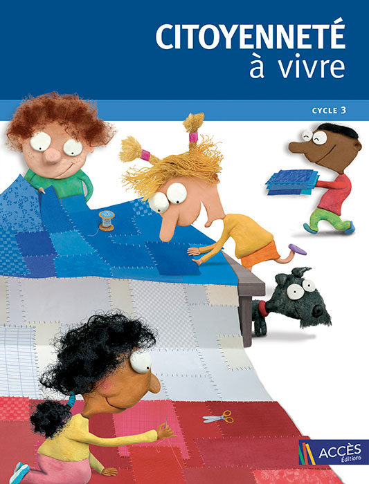 Couverture du livre pédagogique Citoyenneté à vivre Cycle 3 représentant des enfants fabriquant le drapeau français en patchwork.