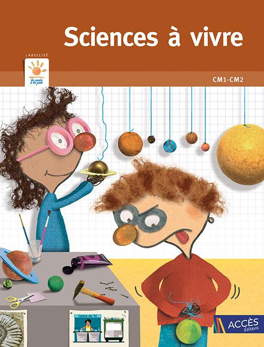 Couverture de l'ouvrage pédagogique Sciences à vivre CM1-CM2 sur laquelle deux enfants construisent un système solaire.