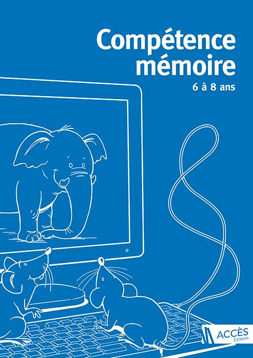 Des souris observent un éléphant à travers un ordinateur sur la couverture du livre pédagogique Compétence Mémoire 6 à 8 ans.