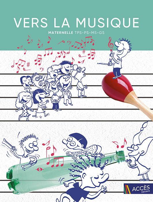 Dessin d'enfants qui chantent et qui jouent de la musique avec une bouteille sur la couverture de l'ouvrage Vers la Musique.
