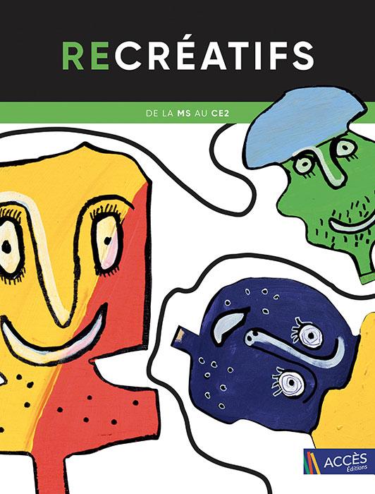 Couverture de l'ouvrage pédagogique Re créatif publié par ACCÈS Éditions et illustrée de trois dessins de têtes flottantes.