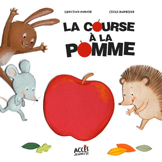 Couverture de l'album jeunesse La course à la pomme illustrée par un lapin, une souris et un hérisson qui poursuivent une pomme.