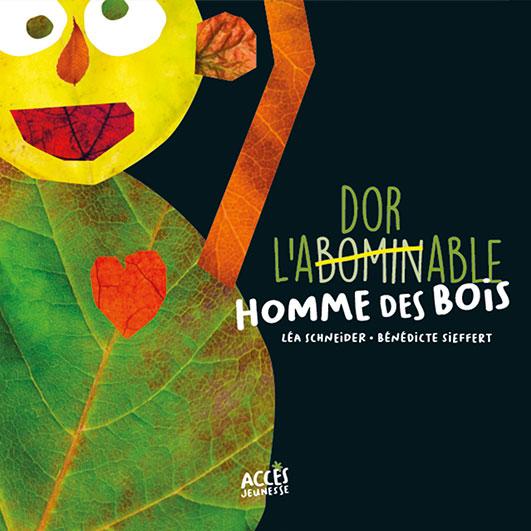 Couverture de l'album jeunesse L'abominable homme des bois de la collection Mes premiers albums d'ACCÈS Jeunesse.