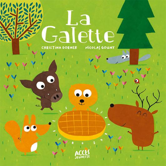 Couverture de l'album jeunesse La galette d'ACCÈS Jeunesse illustrée par des animaux de la forêt autour d'une galette.