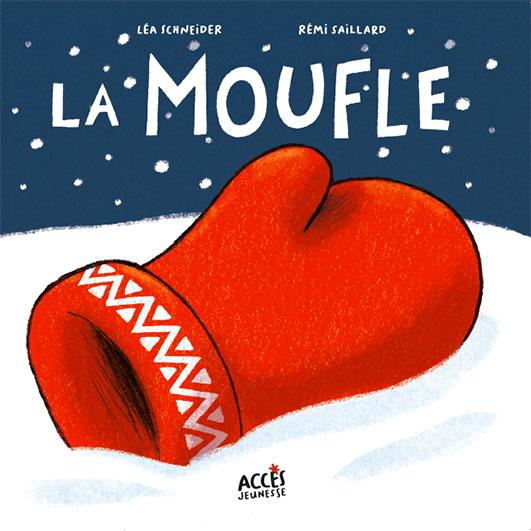 Couverture de l'album jeunesse La moufle de la collection Mes premiers Contes d'ACCÈS Jeunesse illustrée par une moufle rouge dans la neige..