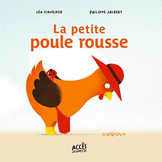 Couverture de l'album jeunesse La petite poule rousse de la collection Mes premiers Contes dès 3 ans d'ACCÈS Jeunesse.
