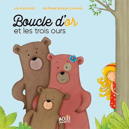 Couverture de l'album jeunesse Boucle d'Or et les trois ours de la collection Mes premiers Contes dès 3 ans d'ACCÈS Jeunesse illustrée par la famille ours.