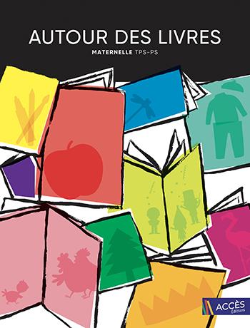 Couverture de l'ouvrage pédagogique Autour des Livres TPS-PS d'ACCÈS Éditions illustrée par des livres colorés en pagaille.