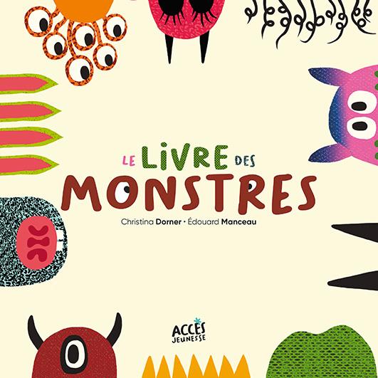 Couverture de l'album Le Livre des Monstres de la collection Mes premiers Albums d'Accès Jeunesse illustrée par des monstres rigolos.