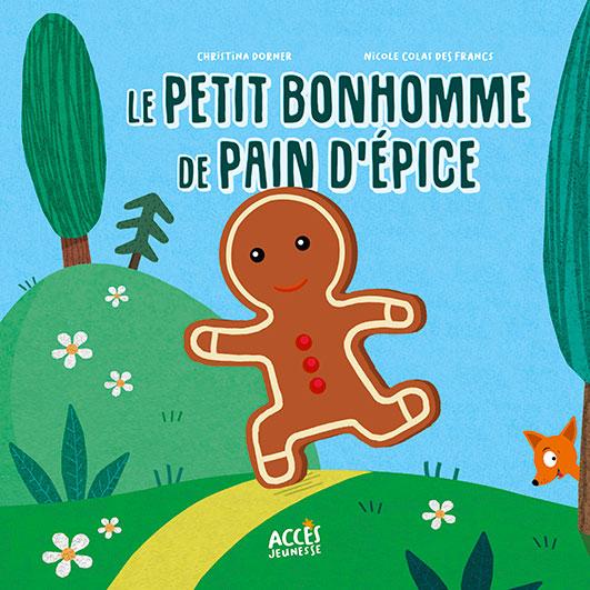 Couverture du livre jeunesse Le petit bonhomme de pain d'épice d'Accès Jeunesse illustrée par le bonhomme qui court dans la forêt.