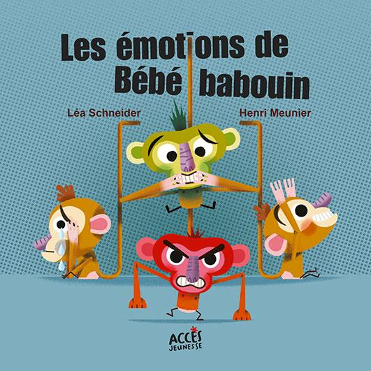 Couverture du livre jeunesse Les Émotions de Bébé Babouin d'ACCÈS Jeunesse illustrée par bébé babouin et ses différentes émotions.