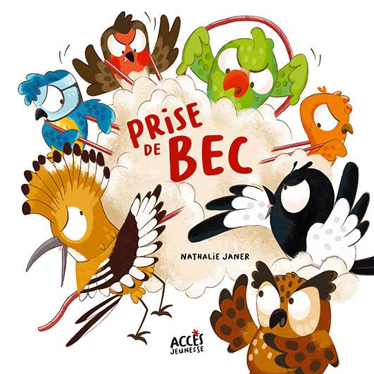 Couverture du livre Prise de Bec de la collection Mes Premiers Albums dès 4 ans sur laquelle des oiseaux se disputent.