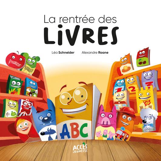 Couverture du livre jeunesse La rentrée des livres d'Accès Jeunesse illustrée par des livres anthropomorphes dans une salle de classe.