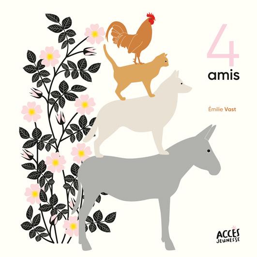 Couverture du livre jeunesse 4 amis d'Accès Jeunesse illustrée par un cheval, un chien, un chat et un coq qui forment une pyramide.