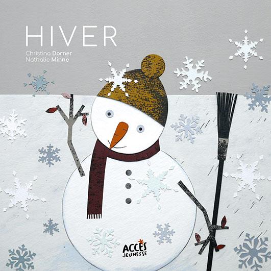 Couverture de l'album Hiver de la collection Mes premiers Albums d'Accès Jeunesse illustrée par un bonhomme de neige.