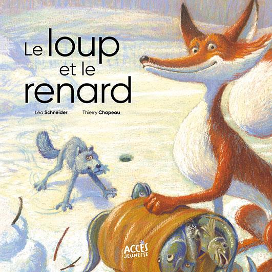 Couverture de l'album jeunesse Le loup et le renard d'ACCÈS Jeunesse illustrée par un renard, son butin de pêche et un loup.